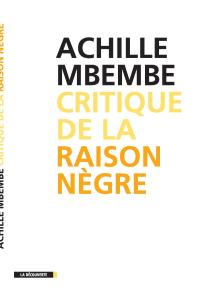 Critique de la raison nègre_Mbembe Copy